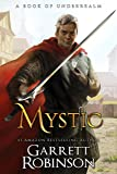 Mystic: A Book of Underrealm (The Nightblade Epic) (Volume 2)