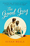 The Good Guy: A deeply compelling novel about love and marriage set in 1960s suburban America