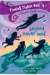 Finding Tinker Bell #1: Beyond Never Land (Disney: The Never Girls) Kindle Edition