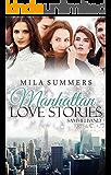 Manhattan Love Stories (Bundle 1-3): Drei dramatische Liebesromane in einem Band