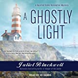 A Ghostly Light: Haunted Home Renovation Series, Book 7