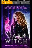 Dark Witch (Amber Lee Series Book 2)