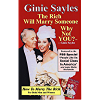 HOW TO MARRY THE RICH: The Rich Will Marry Someone, Why Not YOU? (English Edition)