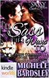 Sassy Ever After: I'll Sass If I Want To (Kindle Worlds Novella) (The Pride Commands Book 3)