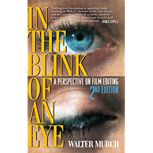 In the Blink of an Eye, 2nd Edition: A PerspectIve on Film Editing