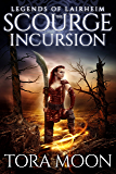 The  Scourge Incursion (Legends of Lairheim Book 4)