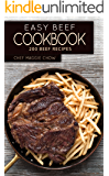 Easy Beef Cookbook: 200 Beef Recipes (Beef, Beef Cookbook, Beef Recipes Book 1)