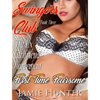 Swinger's Club - The Ex Girlfriend Agreement - First Time Foursome (English Edition)