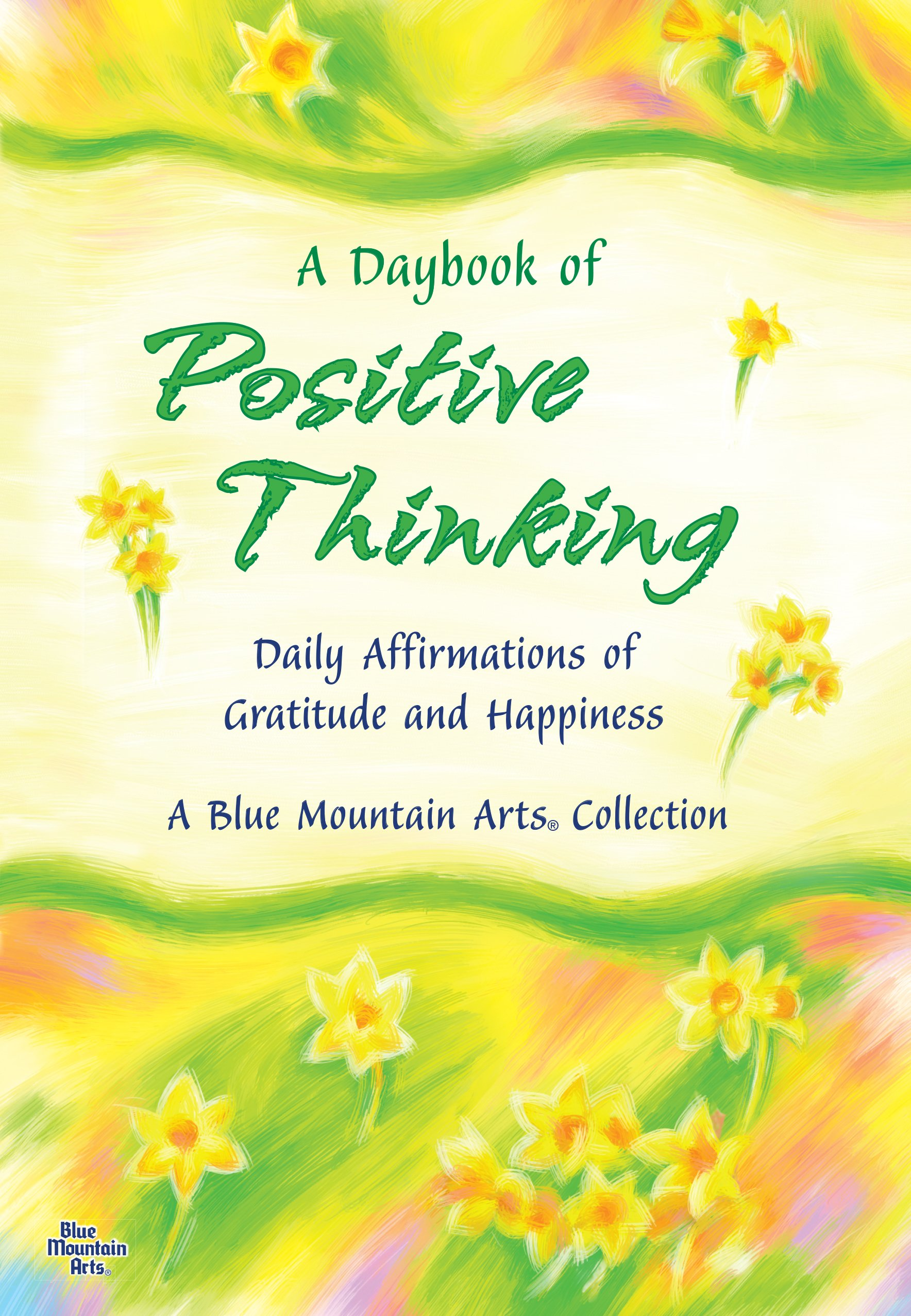 A Daybook of Positive Thinking Daily Affirmations of Gratitude
