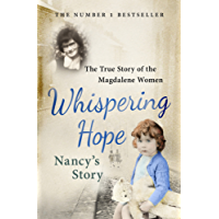 Whispering Hope - Nancy's Story: The True Story of the Magdalene Women