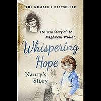 Whispering Hope - Nancy's Story: The True Story of the Magdalene Women