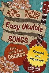 Easy Ukulele Songs: 5 with 5 Chords: Book + Online Video (Beginning Ukulele Songs 2) Kindle Edition