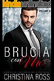 Brucia con Me (Volume 6)