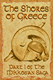 The Shores of Greece (Part 1 of the Mikkosian Saga)