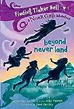 Finding Tinker Bell #1: Beyond Never Land (Disney: The Never Girls)