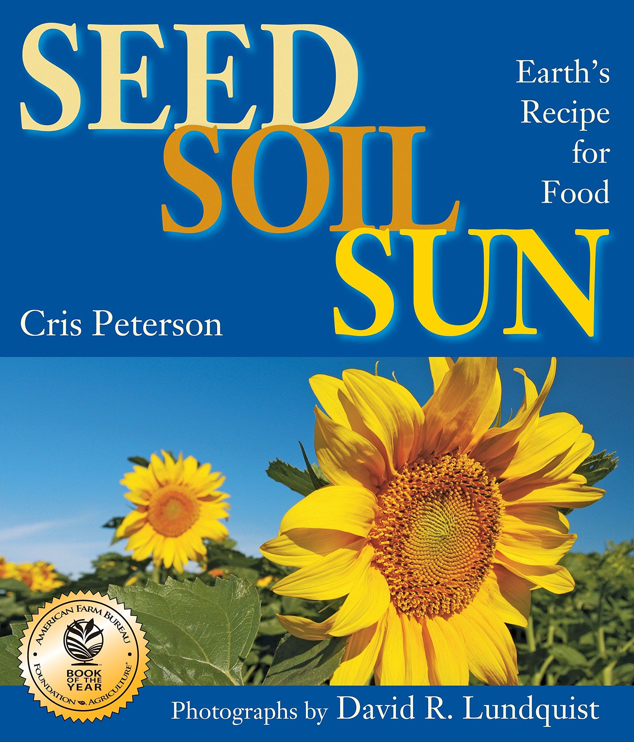 Download Seed, Soil, Sun: Earth's Recipe for Food PDF