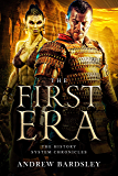 The First Era: Litrpg Fantasy Magic Epic: The History System Series (The History System Chronicles Book 1)