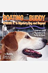 Boating with Buddy Episode 2: To Mystery Bay and Beyond Kindle Edition