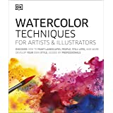 Watercolor Techniques for Artists and Illustrators: Learn How to Paint Landscapes, People, Still Lifes, and More.