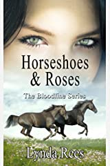 Horseshoes & Roses (The Bloodline Series Book 7) Kindle Edition