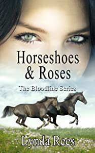 Horseshoes & Roses (The Bloodline Series Book 7)