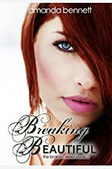 Breaking Beautiful (Broken Series #2) Kindle Edition