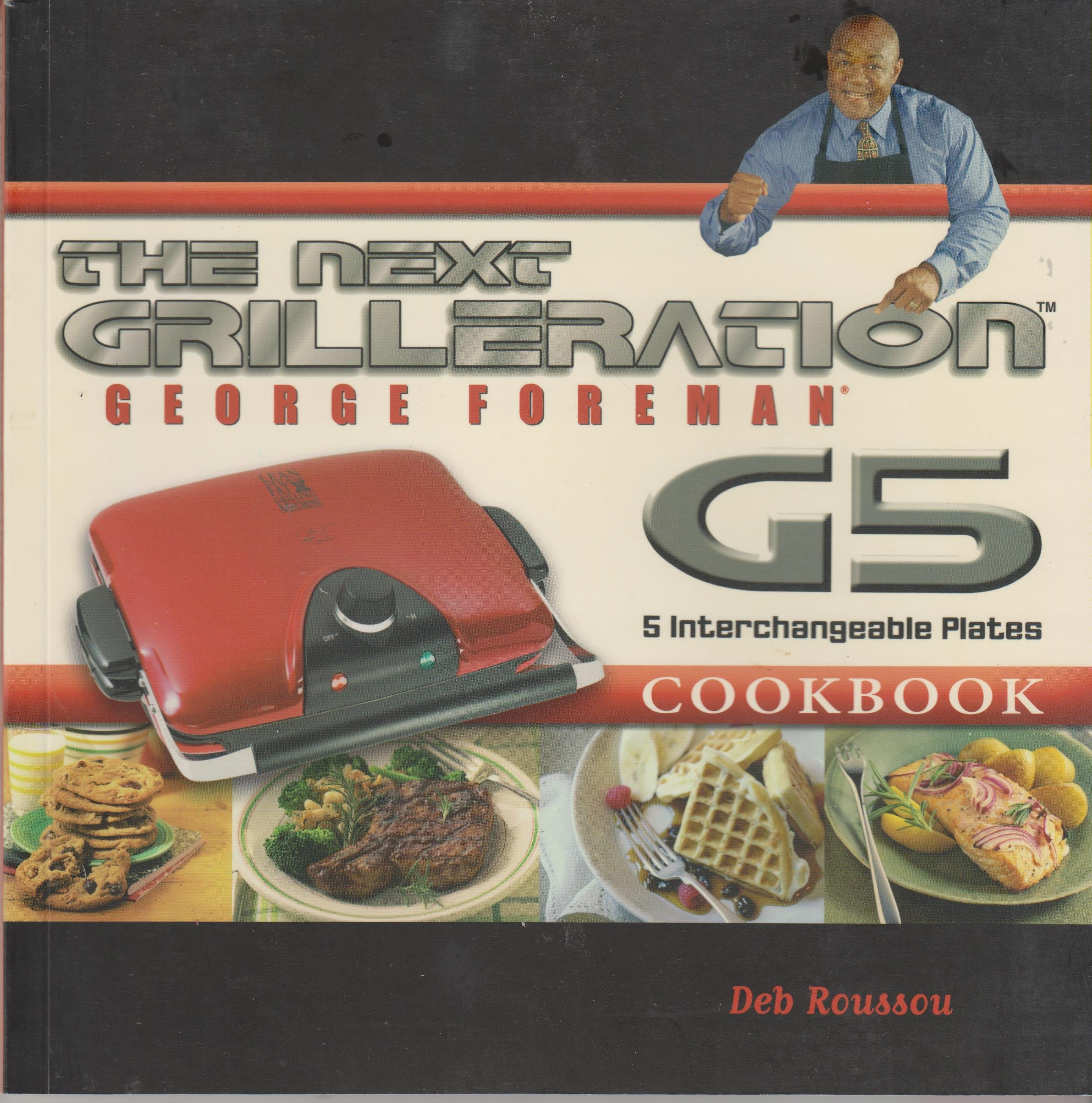 The george foreman next grilleration g5 cookbook inviting george the george foreman next grilleration g5 cookbook inviting george foreman deb roussou 9781929862511 amazon books fandeluxe Images