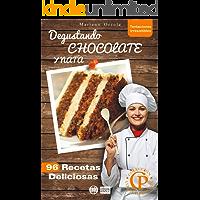 DEGUSTANDO CHOCOLATE Y NATA: 96 Recetas Deliciosas (Colección Cocina Práctica - Tentaciones Irresistibles nº 2)