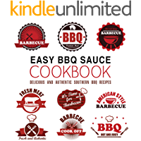 Easy BBQ Sauce Cookbook: Delicious and Authentic Southern BBQ Recipes (2nd Edition)