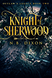 Knight of Sherwood (Outlaw's Legacy Book 2)