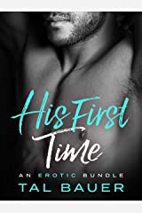 His First Time: An Erotic Romance Bundle Kindle Edition