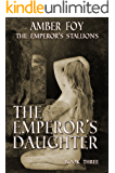 The Emperor's Daughter: Bred by a Stallion (The Emperor's Stallions Book 3)