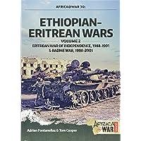 Ethiopian-Eritrean Wars, Volume 2: Eritrean War of Independence, 1988-1991 & Badme War, 1998-2001