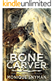 The Bone Carver (The Night Weaver Book 2)