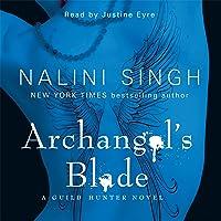 Archangel's Blade: Guild Hunter Series, Book 4