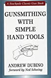 Gunsmithing with Simple Hand Tools (Stackpole Classic Gun Books)