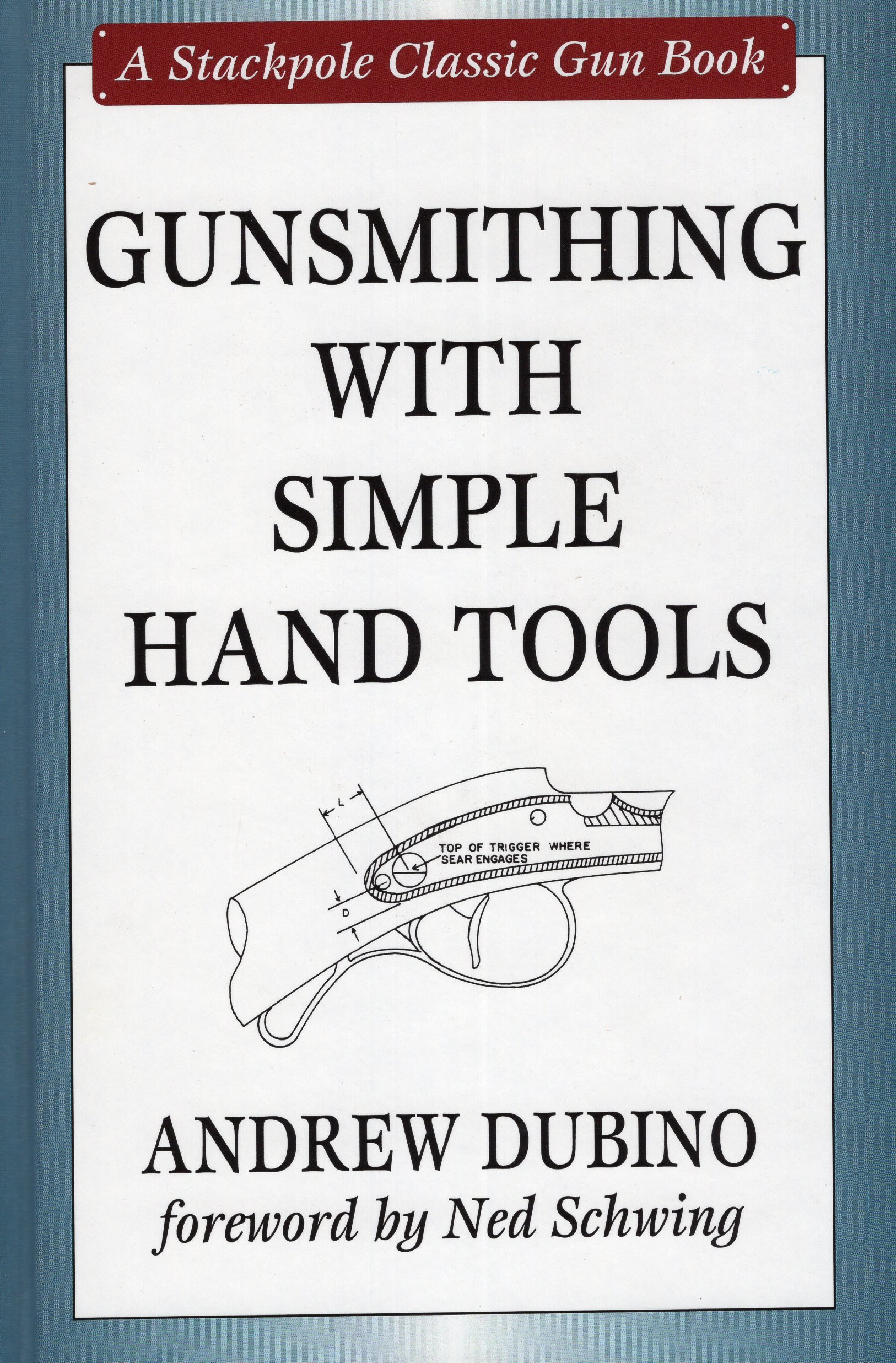 Amazon.com: Gunsmithing with Simple Hand Tools (Stackpole Classic ...