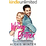 The WRONG Brother: A Friends to Lovers Romantic Comedy (Love You Forever Book 1)