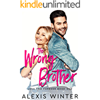 The WRONG Brother: A Friends to Lovers Romantic Comedy (Love You Forever Book 1) book cover