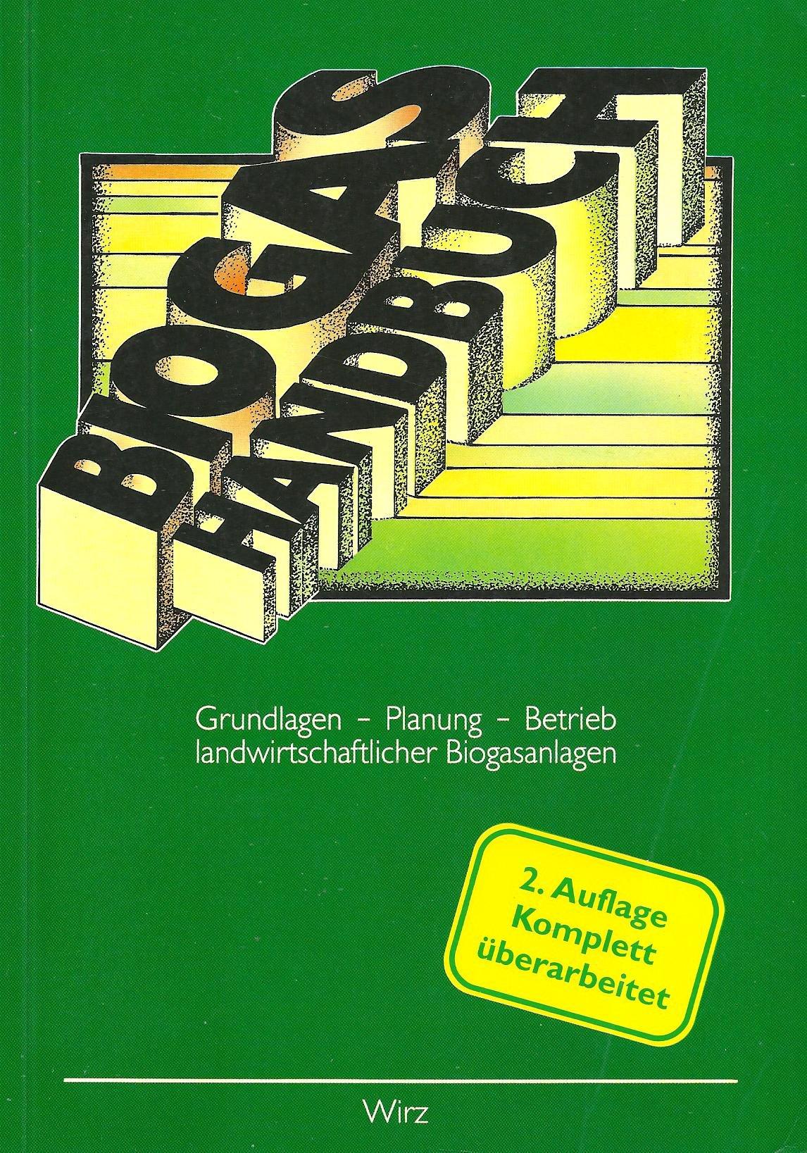 Biogas-Handbuch. Grundlagen, Planung, Betrieb landwirtschaftlicher Anlagen