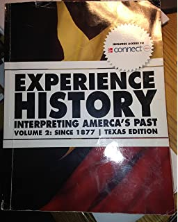 Experience history vol1 to 1877 texas edition 9781121504172 experience history interpreting americas past volume 2 since 1865 texas edition fandeluxe Image collections