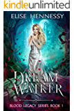 Dream Walker: Blood Legacy Series Book 1