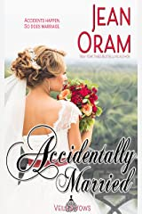 Accidentally Married (Veils and Vows Book 4) Kindle Edition