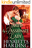 Tamed by a Passionate Lady: A Historical Regency Romance Book