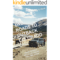 4WD ROADS TO OUTBACK COLORADO: PASS PATROL RECOLLECTIONS VOLUME FOUR