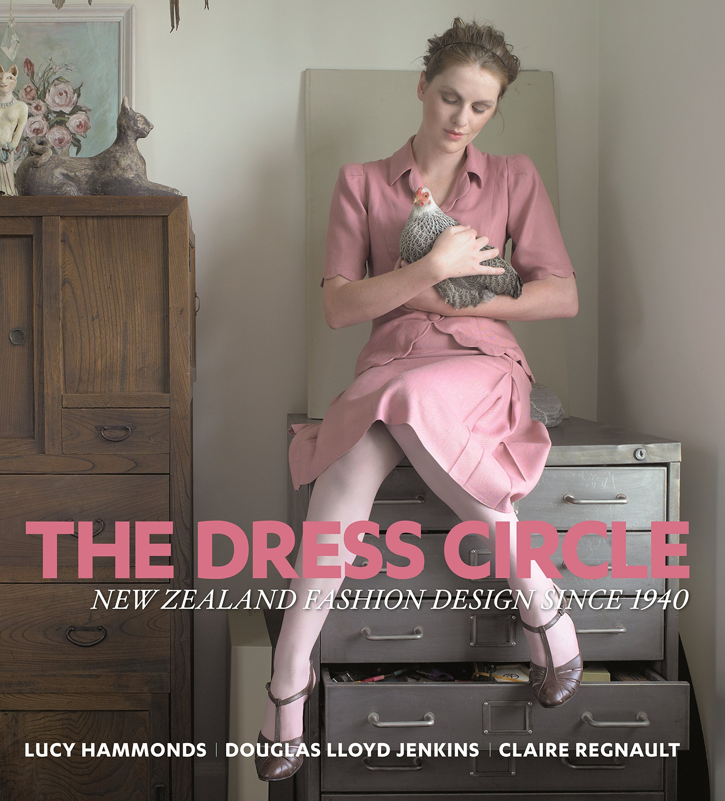 The Dress Circle New Zealand Fashion Design Since 1940 Lucy Hammonds Douglas Lloyd Jenkins Claire Regnault 9781869621810 Amazon Com Books
