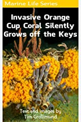 Invasive Orange Cup Coral Silently Grows off the Keys Kindle Edition