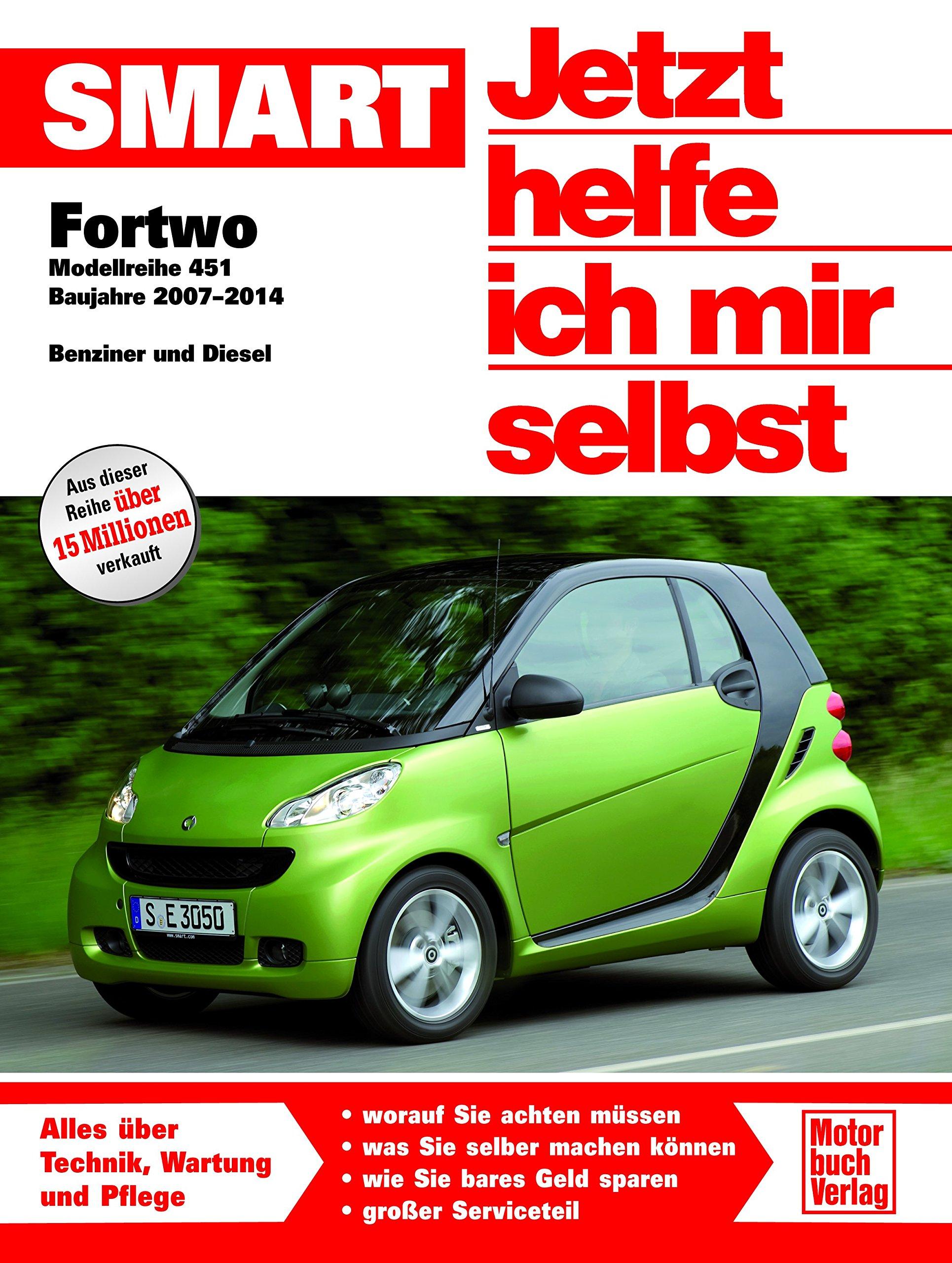 Smart Fortwo 451 Jetzt Helfe Ich Mir Selbst Korp Dieter Bücher