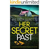 Her Secret Past: A completely gripping and heart-stopping crime thriller
