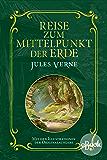 Reise zum Mittelpunkt der Erde: Mit Illustrationen der Originalausgabe (German Edition)